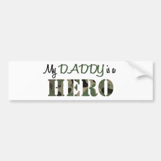 My DADDY is a HERO Bumper Sticker