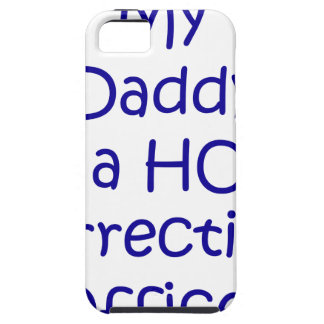 My daddy is a hot corrections officer iPhone 5 case