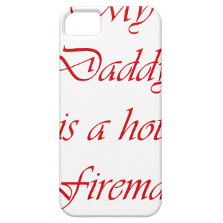 My daddy is a hot fireman iPhone 5 covers