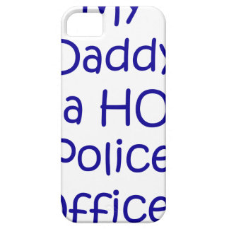 My daddy is a hot police officer iPhone 5 case