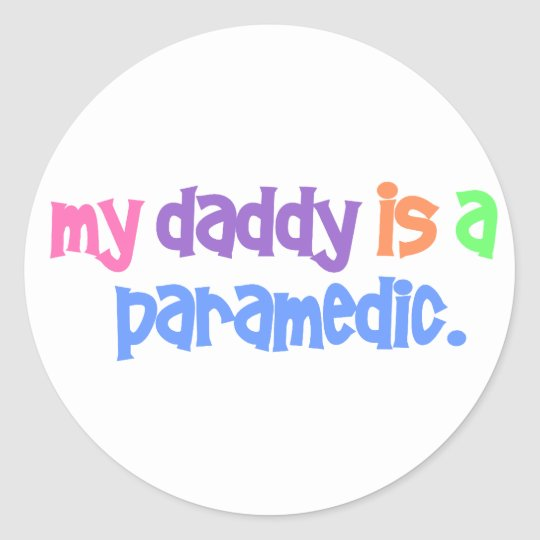 My Daddy Is A Paramedic (Pastel) Classic Round Sticker