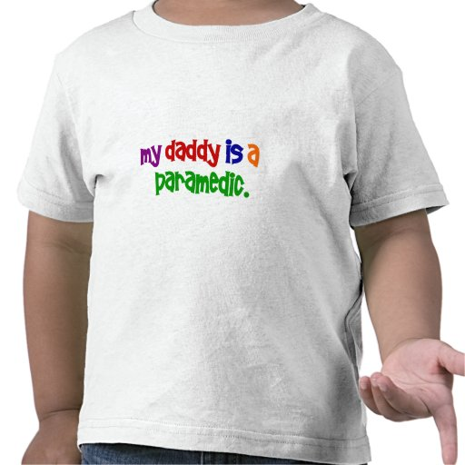 My Daddy Is A Paramedic (Primary) Tshirt