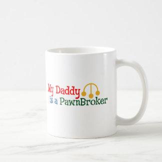 My Daddy is a Pawn Broker Mug