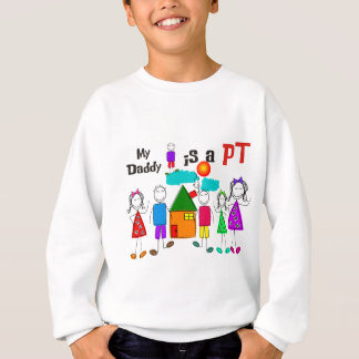 My Daddy is a Physical Therapist PT Sweatshirt