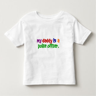 My Daddy Is A Police Officer 1 (Primary) Toddler T-shirt