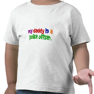 My Daddy Is A Police Officer 1 (Primary) T Shirt