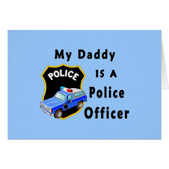My Daddy Is A Police Officer Card
