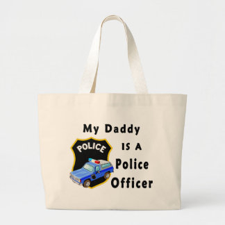 My Daddy Is A Police Officer Large Tote Bag