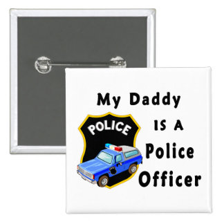 My Daddy Is A Police Officer Pinback Button