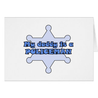 My Daddy Is A Policeman Card