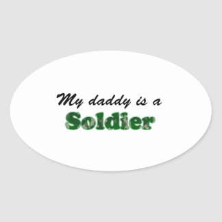 My daddy is a soldier oval sticker