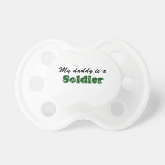 My daddy is a soldier pacifier