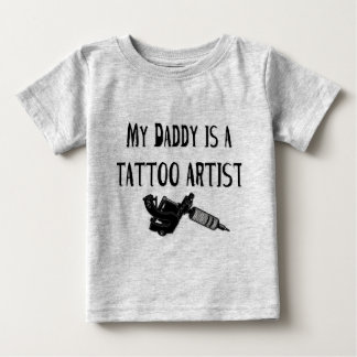 My daddy is a tattoo artist baby T-Shirt