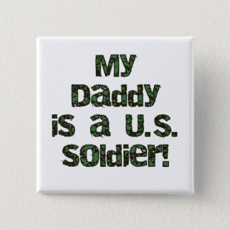 My Daddy is a US Soldier Tshirts and Gifts Pinback Button