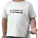 My Daddy is A VETERAN! Tee Shirts
