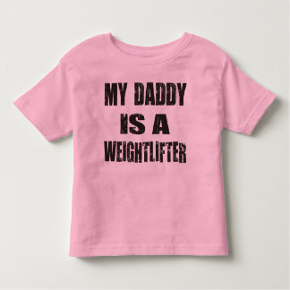 My Daddy is a Weightlifter Toddler T-shirt
