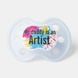 My Daddy is an Artist Pink OR Blue Pacifier
