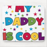 My Daddy is Cool Mouse Mats