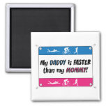 My Daddy is Faster Than My Mommy Refrigerator Magnets