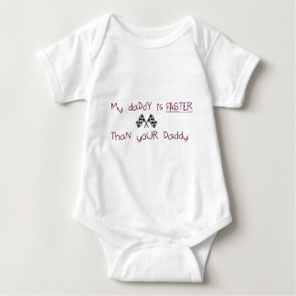 My Daddy Is Faster Than Yours Baby Bodysuit