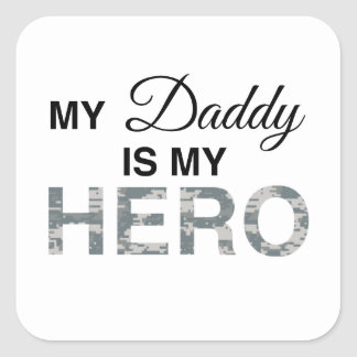 My Daddy is my Hero Digital Camouflage Square Sticker