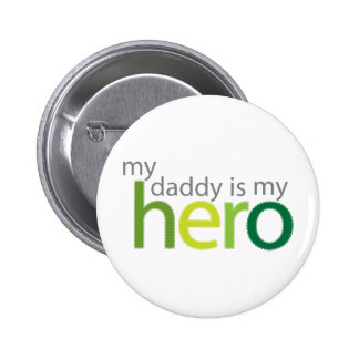 My Daddy is My Hero green Pinback Buttons