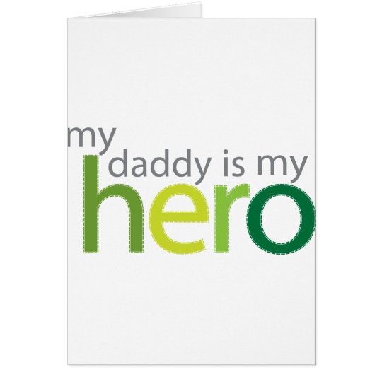 My Daddy is My Hero green Card