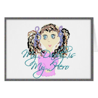 My Daddy is My Hero Greeting Card