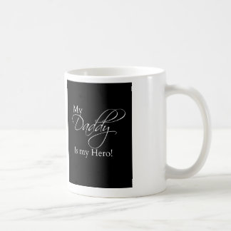 My Daddy is my Hero! mug