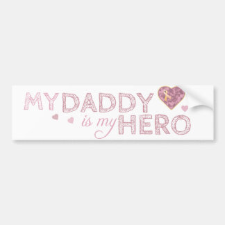 My Daddy is my Hero - Pink USA - Bumper Sticker Car Bumper Sticker