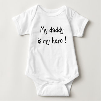 My daddy is my hero ! t shirt
