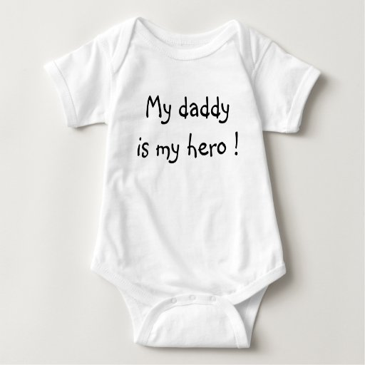 My daddy is my hero ! t shirt