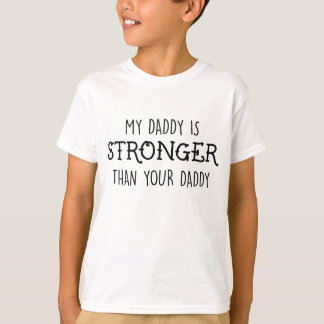 My Daddy Is Stronger Childrens Tee
