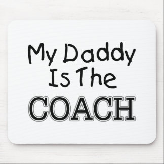 My Daddy Is The Coach Mouse Pad