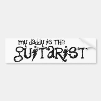 My Daddy is the Guitarist Bumper Stickers