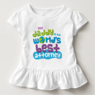 My Daddy is the Worlds Best Attorney t-shirt