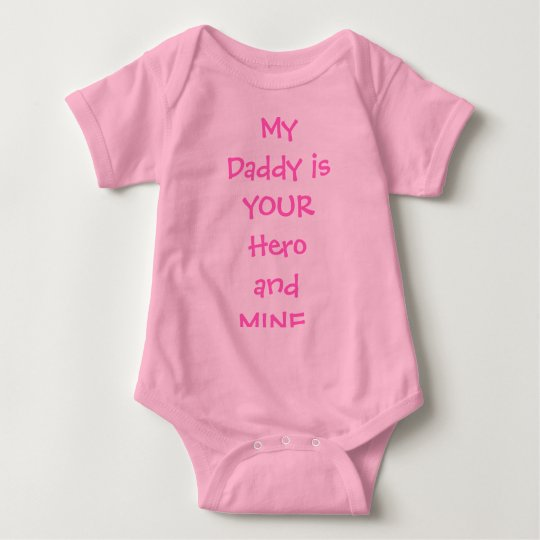 My Daddy is YOUR Hero and MINE. Baby Bodysuit