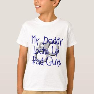 My Daddy Locks Up Bad Guys T-Shirt