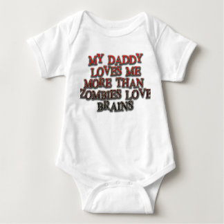 My daddy loves me more than zombies love brains baby bodysuit