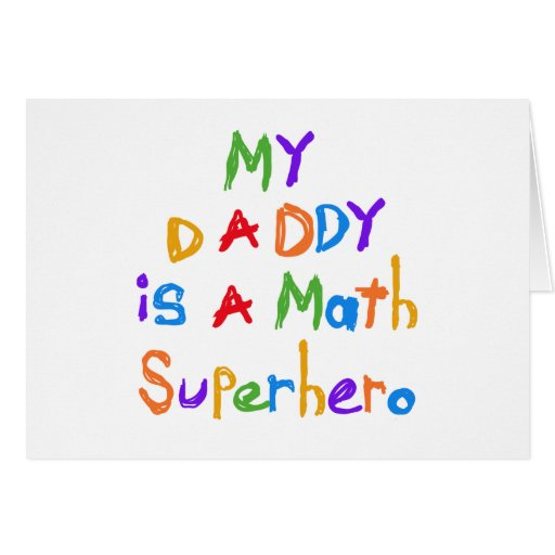 My Daddy Math Superhero T-shirts and Gifts Greeting Cards