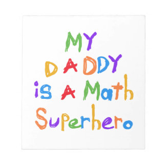 My Daddy Math Superhero T-shirts and Gifts Notepad