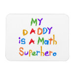 My Daddy Math Superhero T-shirts and Gifts Rectangular Magnets