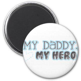 my daddy my hero 2 inch round magnet