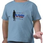 My daddy, My hero T Shirt