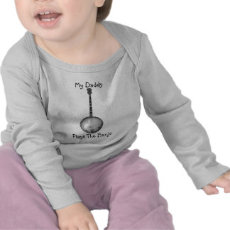 My Daddy, Plays The Banjo Infant Shirt