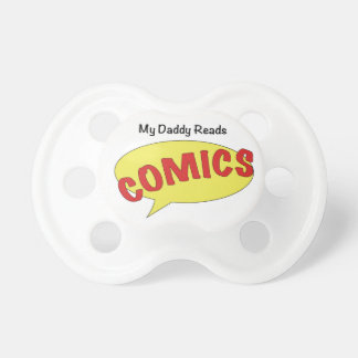 My Daddy Reads Comics Pacifier