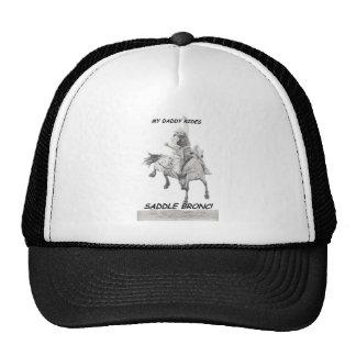 My Daddy Rides Saddle bronc Trucker Hat