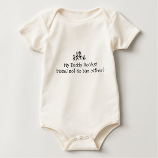 My Daddy Rocks! (Moms not so bad either) Onsie Baby Bodysuits