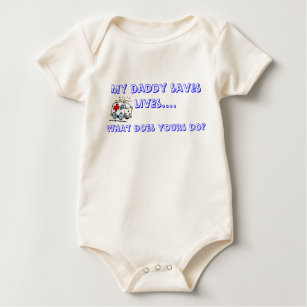 ea37cb53e My daddy saves lives...... baby bodysuit