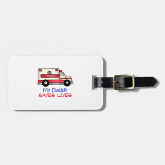 MY DADDY SAVES LIVES BAG TAGS